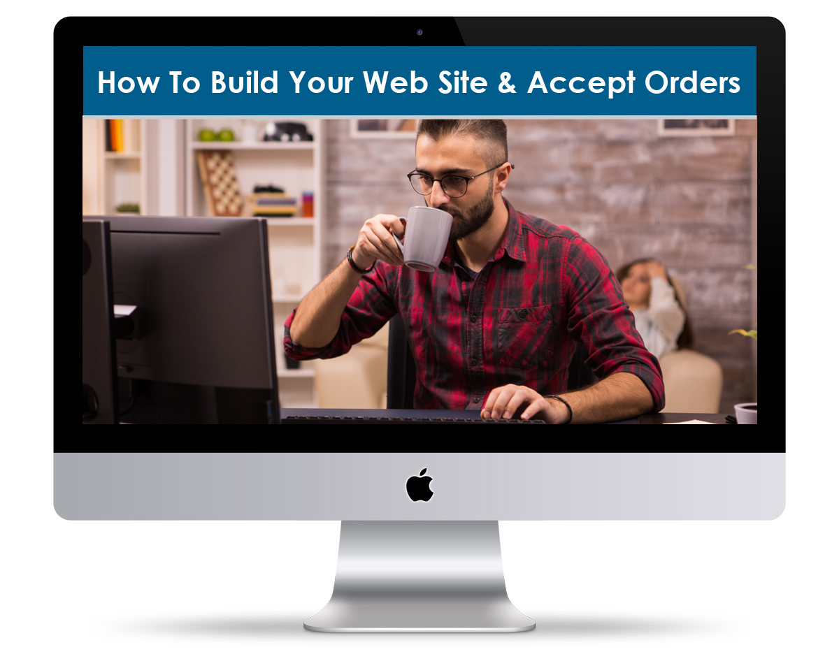 How To Build Your Site & Accept Orders