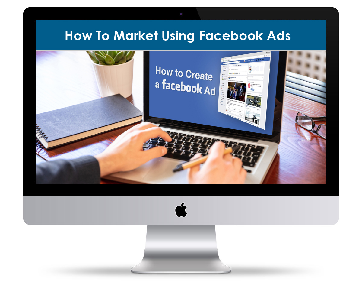 How To Market Using Facebook Ads